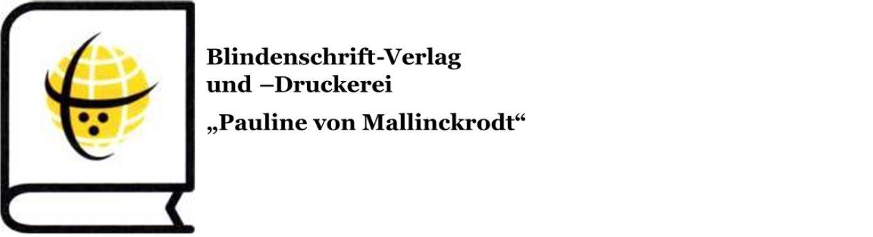 Blindenschrift-Verlag und -Druckerei gGmbH Pauline von Mallinckrodt